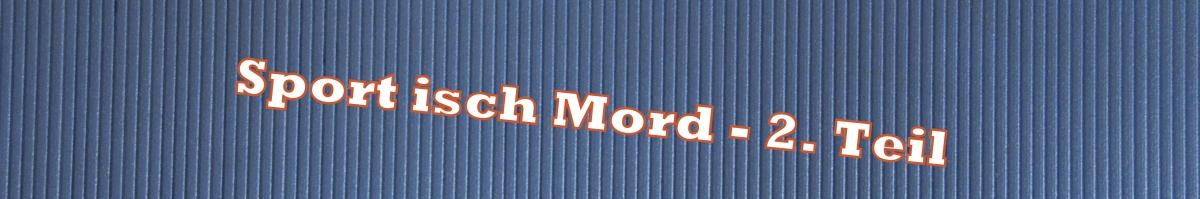 Sport isch Mord – 2.Teil